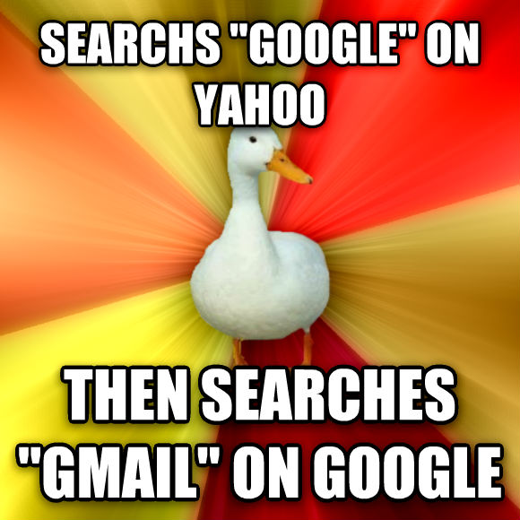 Technologically Impaired Duck searchs  google  on yahoo then searches  gmail  on google  , made with livememe meme maker