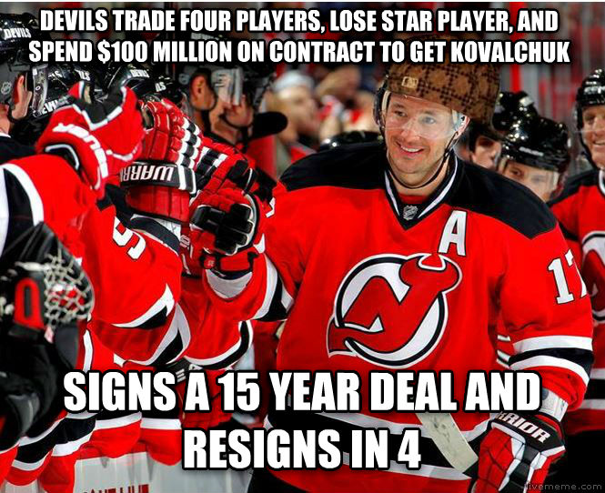 untitled meme devils trade four players, lose star player, and spend $100 million on contract to get kovalchuk signs a 15 year deal and resigns in 4 , made with livememe meme creator
