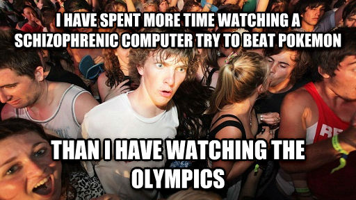 Sudden Clarity Clarence i have spent more time watching a schizophrenic computer try to beat pokeman than i have watching the olympics , made with livememe meme generator