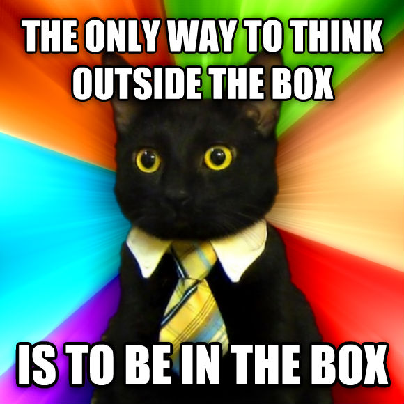 Business Cat the only way to think outside the box is to be in the box  , made with livememe meme creator