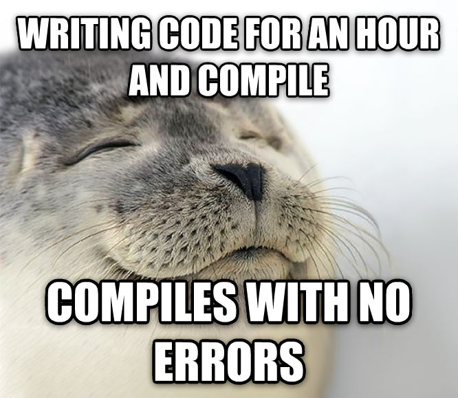 Seal of Approval writing code for an hour and compile compiles with no errors , made with livememe meme generator