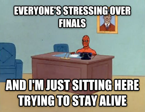Relaxing Spiderman everyone s stressing over finals and i m just sitting here trying to stay alive , made with livememe meme generator