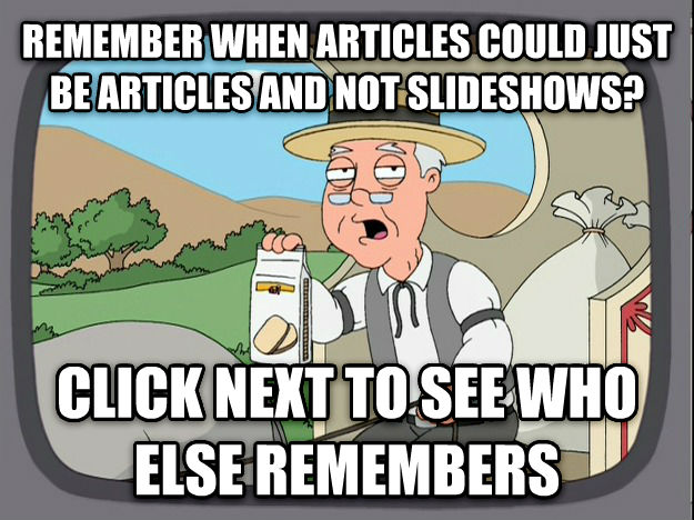 Pepperidge Farm Remembers remember when articles could just be articles and not slideshows? click next to see who else remembers , made with livememe meme creator