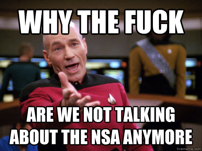 Annoyed Picard 1080p why the heck are we not talking about the nsa anymore , made with livememe meme maker