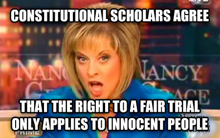 False Fact Nancy Grace constitutional scholars agree that the right to a fair trial only applies to innocent people , made with livememe meme creator