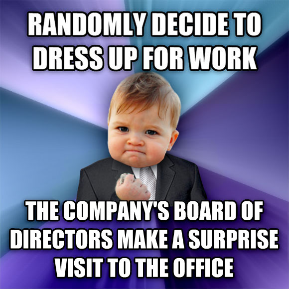 Success Kid randomly decide to dress up for work the company s board of directors make a suprise visit to the office  , made with livememe meme generator