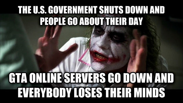 Joker Mind Loss the u.s. government shuts down and people go about their day gta online servers go down and everybody loses their minds , made with livememe meme maker