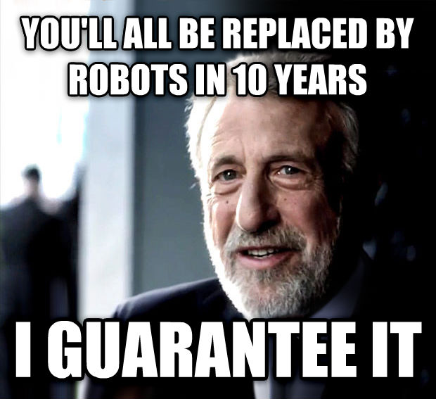 I Guarantee It you ll all be replaced by robots in 10 years  i guarantee it , made with livememe meme generator