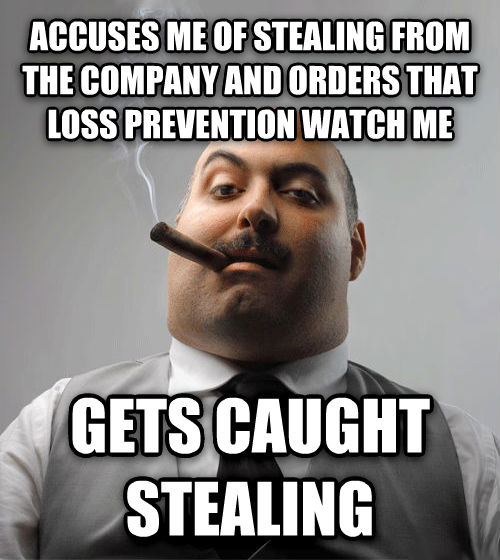 Bad Guy Boss accuses me of stealing from the company and orders that loss prevention watch me gets caught stealing , made with livememe meme generator