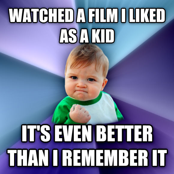 Success Kid watched a film i liked as a kid it s even better than i remember it  , made with livememe meme creator
