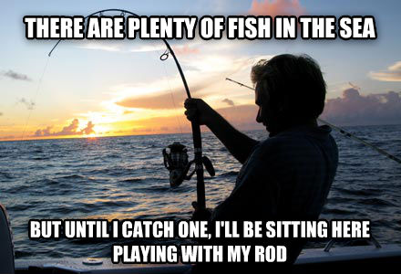 There are many fish in the sea dating
