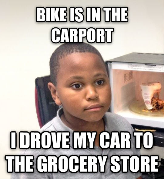Minor Mistake Marvin bike is in the carport i drove my car to the grocery store , made with livememe meme generator