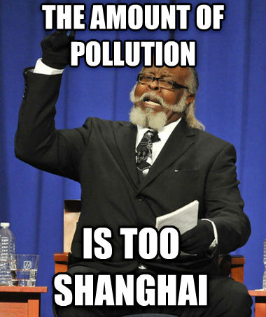 The Rent Is Too Darn High the amount of pollution is too shanghai , made with livememe meme creator