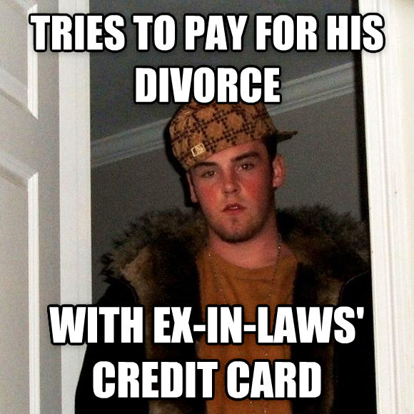 Scumbag Steve tries to pay for his divorce with ex-in-laws  credit card , made with livememe meme generator