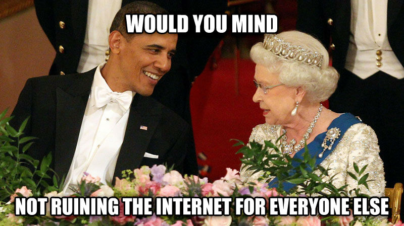 What we Brits think of the FCC s plan to kill net neutrality would you mind not ruining the internet for everyone else , made with livememe meme generator