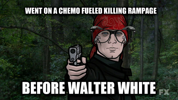 Hipster Archer went on a chemo fueled killing rampage  before walter white  , made with livememe meme maker