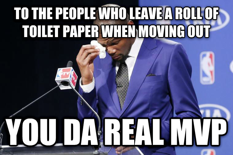 You Da Real MVP to the people who leave a roll of toilet paper when moving out you da real mvp , made with livememe meme creator