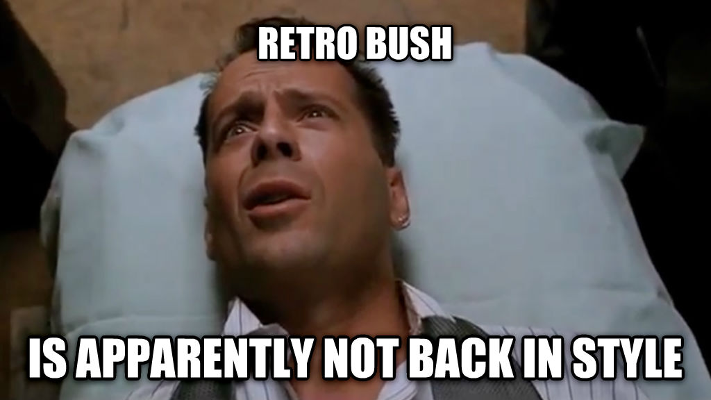 confused bruce retro bush is apparently not back in style , made with livememe meme generator