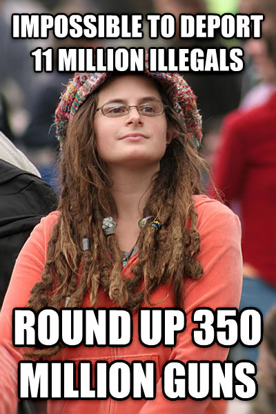 College Liberal impossible to deport 11 million illegals round up 350 million guns , made with livememe meme generator