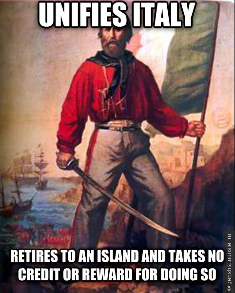 Good Guy Garibaldi unifies italy retires to an island and takes no credit or reward for doing so , made with livememe meme creator