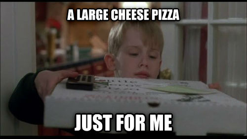 untitled meme a large cheese pizza just for me , made with livememe meme creator