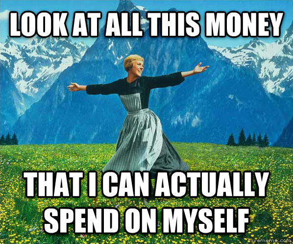 Look At All The... look at all this money that i can actually spend on myself  , made with livememe meme generator