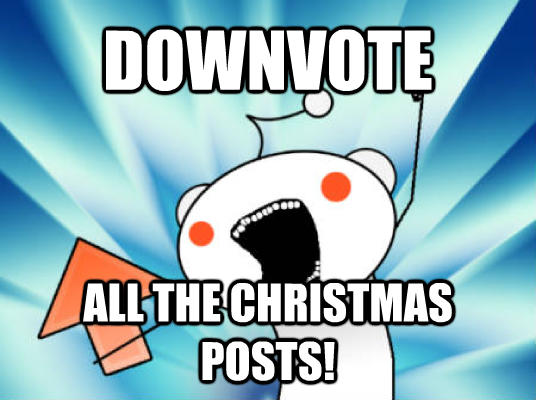 All The Upvotes downvote all the christmas posts! , made with livememe meme creator