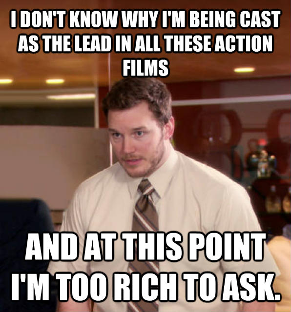 At This Point, I m Too Afraid To Ask Andy i don t know why i m being cast as the lead in all these action films and at this point i m too rich to ask. , made with livememe meme generator