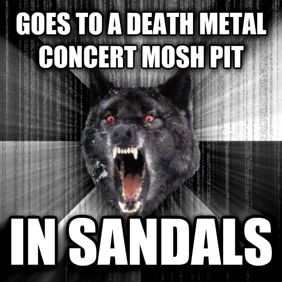Insanity Wolf goes to a death metal concert mosh pit in sandals  , made with livememe meme creator