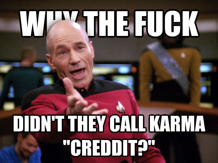 Annoyed Picard 1080p why the heck didn t they call karma  creddit?  , made with livememe meme generator