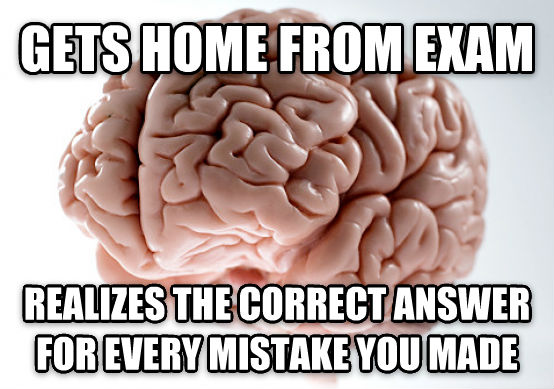 Scumbag Brain gets home from exam realizes the correct answer for every mistake you made , made with livememe meme creator