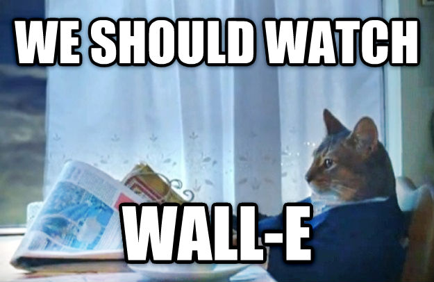Sophisticated Cat we should watch  wall-e , made with livememe meme creator