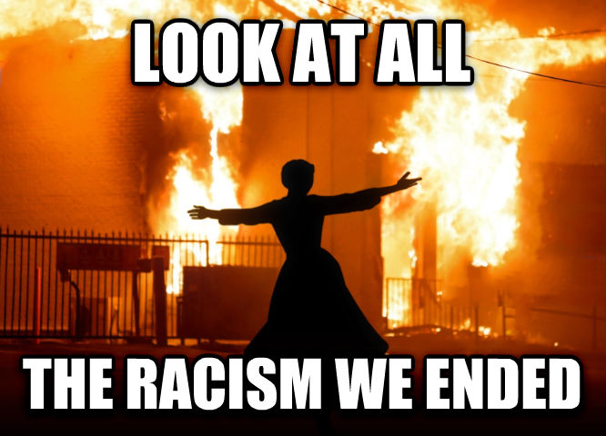 Look At All The Fire look at all the racism we ended , made with livememe meme generator