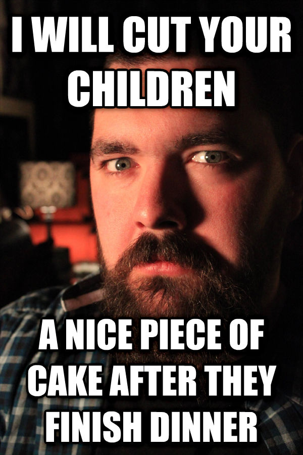 Dating Site Murderer i will cut your children a nice piece of cake after they finish dinner , made with livememe meme creator