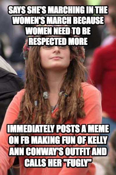 College Liberal says she s marching in the women s march because women need to be respected more immediately posts a meme on fb making fun of kelly ann conway s outfit and calls her  fugly  , made with livememe meme creator