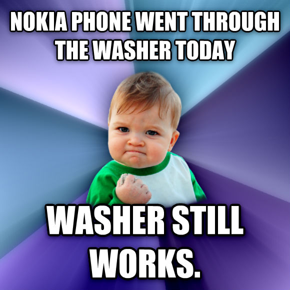 Success Kid nokia phone went through the washer today washer still works.  , made with livememe meme creator