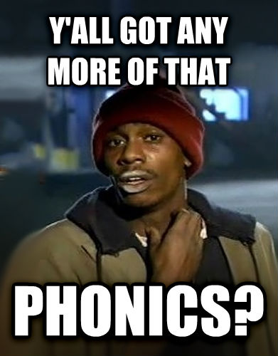 Dave Chappelle - Y all Got Any More y all got any more of that phonics? , made with livememe meme generator