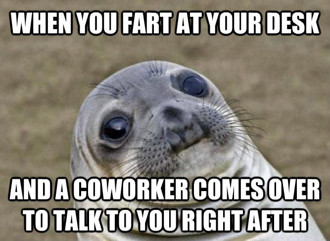 Uncomfortable Situation Seal when you fart at your desk and a coworker comes over to talk to you right after , made with livememe meme maker