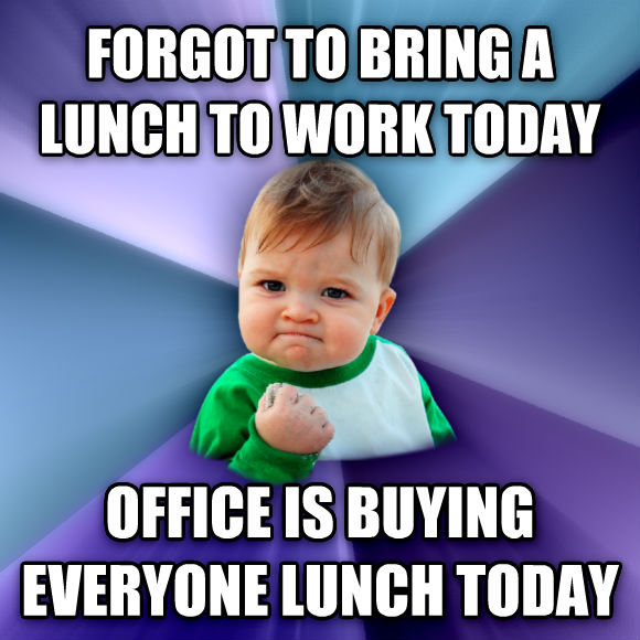 Success Kid forgot to bring a lunch to work today office is buying everyone lunch today  , made with livememe meme creator