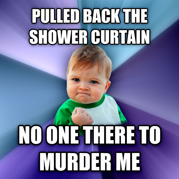 Success Kid pulled back the shower curtain no one there to murder me  , made with livememe meme generator
