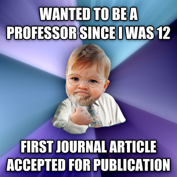 Success Kid wanted to be a professor since i was 12 first journal article accepted for publication  , made with livememe meme maker