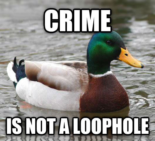 Actual Advice Mallard crime is not a loophole , made with livememe meme maker