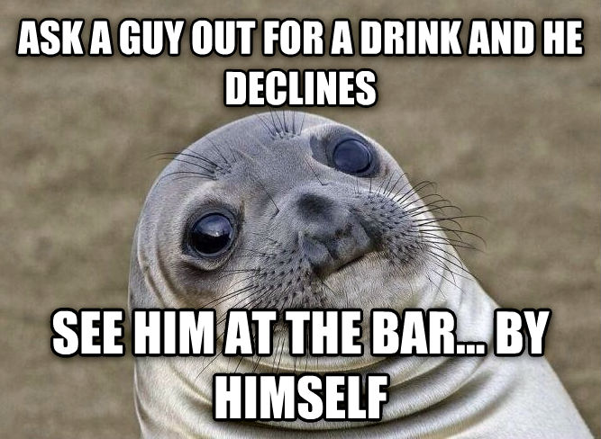 Uncomfortable Situation Seal ask a guy out for a drink and he declines see him at the bar... by himself , made with livememe meme creator