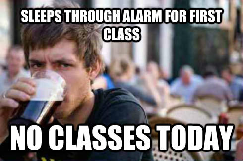 Lazy College Senior sleeps through alarm for first class no classes today , made with livememe meme creator