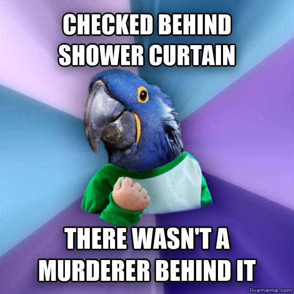 Paranoid Success Parrot checked behind shower curtain there wasn t a murderer behind it  , made with livememe meme creator
