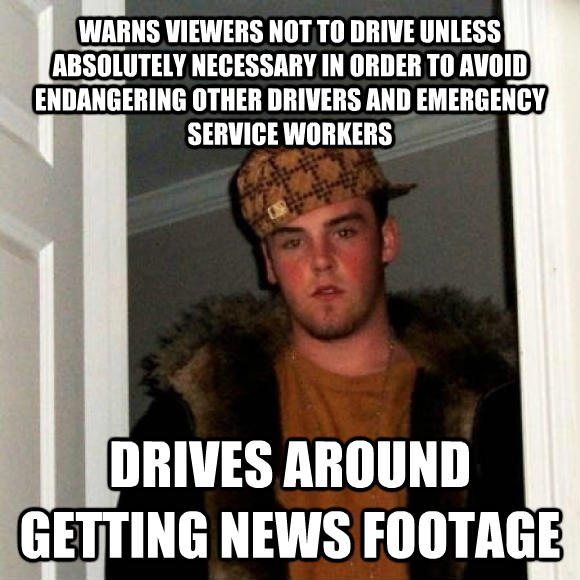 Scumbag Steve warns viewers not to drive unless absolutely necessary in order to avoid endangering other drivers and emergency service workers drives around getting news footage , made with livememe meme creator