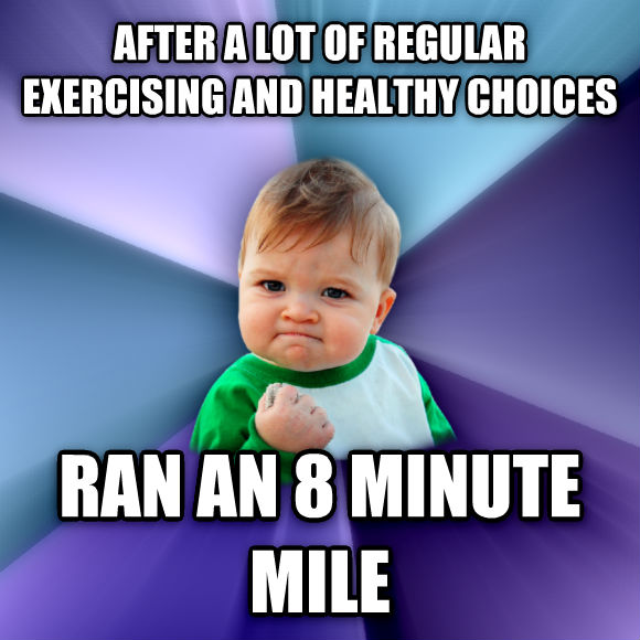 Success Kid after a lot of regular exercising and healthy choices ran an 8 minute mile  , made with livememe meme generator