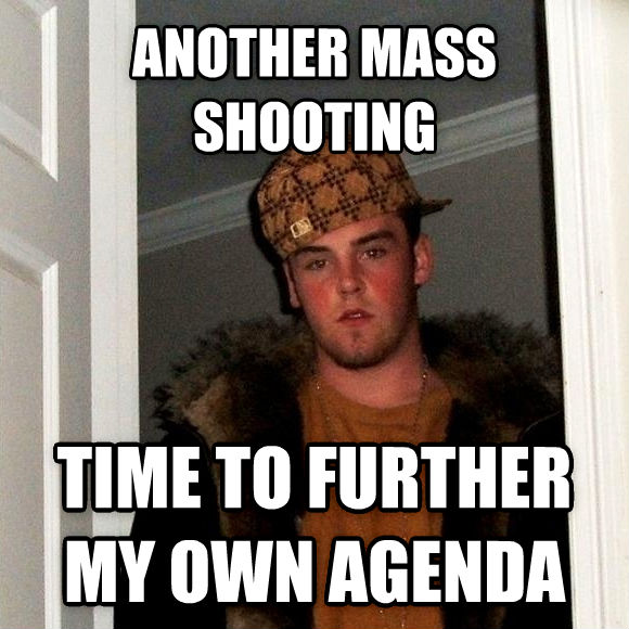 Scumbag Steve another mass shooting time to further my own agenda  , made with livememe meme maker