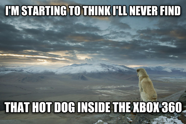 Contemplative Dog i m starting to think i ll never find that hot dog inside the xbox 360 , made with livememe meme maker
