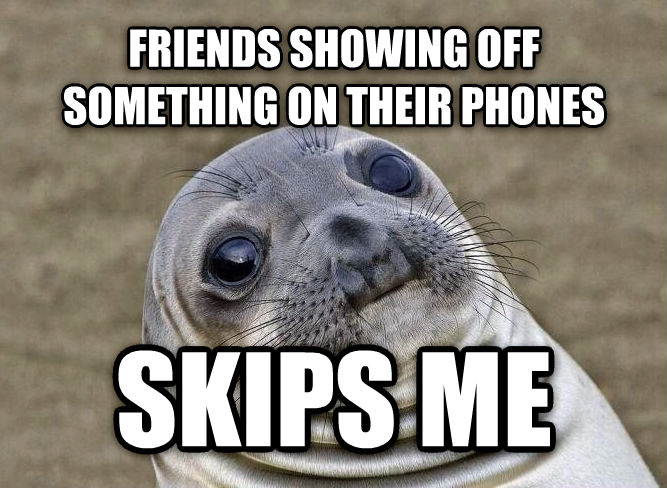 Uncomfortable Situation Seal friends showing off something on their phones  skips me  , made with livememe meme generator
